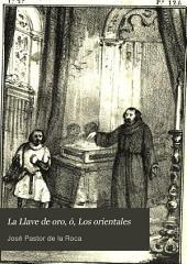 La Llave de oro, ó, Los orientales: novela historico-original-caballeresca