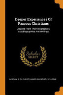 Deeper Experiences of Famous Christians  Gleaned from Their Biographies  Autobiographies and Writings PDF