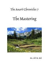 The Anarii Chronicles 7 - The Mastering