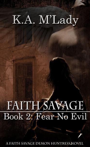 Faith Savage Book 2 Fear No Evil