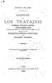 Colección de los tratados, convenciones capitulaciones, armisticios, y otros actos diplomáticos y políticos celebrados desde la independencia hasta el día, precedida de una introducciín que comprende la época colonial: Volumen 9