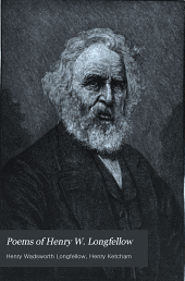Poems of Henry W. Longfellow: Including Evangeline, The Song of Hiawatha and the Courtship of Miles Standish; with Biographical Sketch and Explanatory Notes