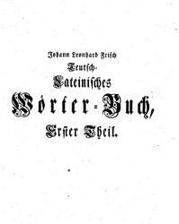 Johann Leonhard Frisch Teutsch Lateinisches W  rter Buch PDF