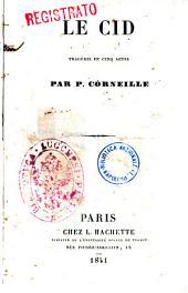 Le Cid tragédie en cinq actes par P. Corneille