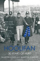 Hoolifan: 30 Years of Hurt