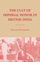 The Cult of Imperial Honor in British India PDF