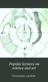 Popular Lectures on Science and Art: Volume 1