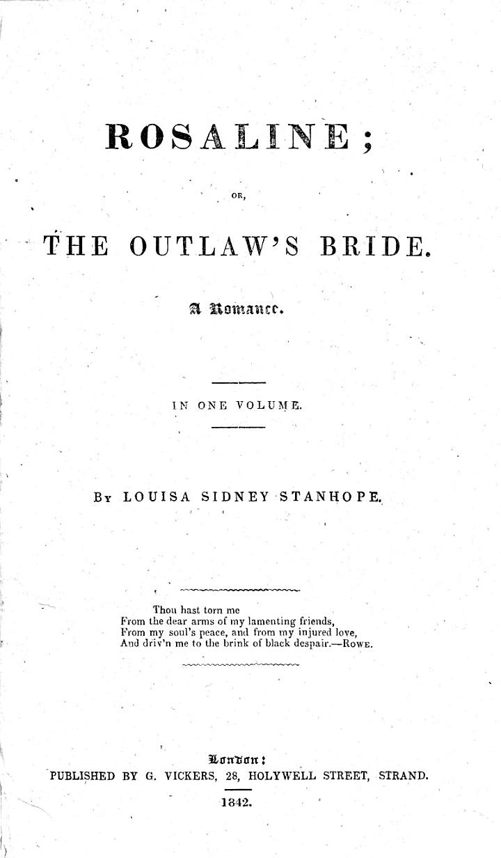 Rosaline; or, The outlaw's bride. A romance, etc