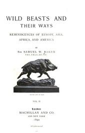Wild Beasts and Their Ways: Reminiscences of Europe, Asia, Africa, and America, Volume 2