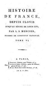 Histoire de France: depuis Clovis jusqu'àu règne de Louis XVI.