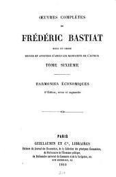 Oeuvres complètes: mises en ordre revues et annot. d'après les manuscripts de l'auteur. Harmonies économiques, Volume6