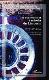 Cornemuses à miroirs du Limousin: (XVIIe - XXe siècles) - Essai d'anthropologie musicale historique