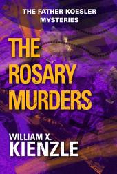 The Rosary Murders: The Father Koesler Mysteries:, Book 1