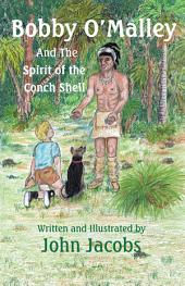 Bobby O'Malley: And The Spirit of the Conch Shell