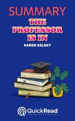 The Professor Is In By Karen Kelsky Summary  Book PDF