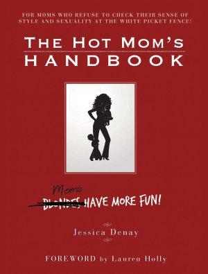The Hot Mom s Handbook