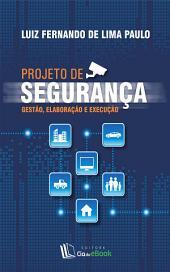 Projeto de segurança: Gestão, elaboração e execução