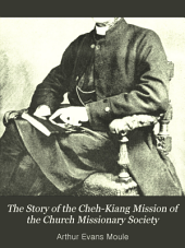 The Story of the Cheh-Kiang Mission of the Church Missionary Society