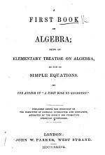 A First Book on Algebra ... By the author of