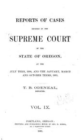 Reports of Cases Decided in the Supreme Court of the State of Oregon: Volume 9