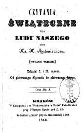 Czytania świạteczne dla ludu naszego: Przez ks. K. Antoniewicza. Oddział I. i. II. razem