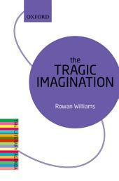 The Tragic Imagination: The Literary Agenda