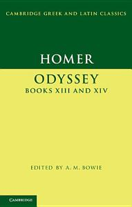 Homer: Odyssey XIII and XIV