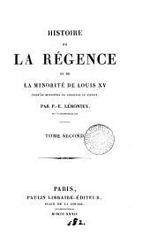 Histoire de la régence et de la minorité de Louis xv, jusqu'au ministère du cardinal de Fleury: Volume2