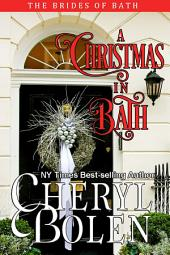 A Christmas In Bath: The Brides of Bath, Book 6