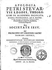 Apologia Petri Stevartii Leonidi ... Pro societate Jesun ad principes et ordines sacri romani imperii, contra commentitiam historiam ordinis iesuitici, a polycarpo leysero francofurti nuper editam