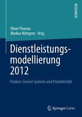 Dienstleistungsmodellierung 2012: Product-Service Systems und Produktivität
