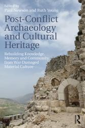 Post Conflict Archaeology And Cultural Heritage Book PDF