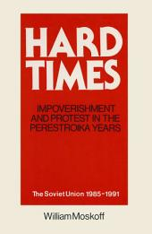 Hard Times: Impoverishment and Protest in the Perestroika Years - Soviet Union, 1985-91: A Guide for Fellow Adventurers
