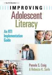 Improving Adolescent Literacy: An RTI Implementation Guide