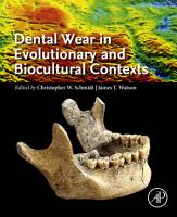 Dental Wear in Evolutionary and Biocultural Contexts PDF