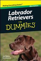 Labrador Retrievers For Dummies  Mini Edition PDF