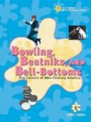 Bowling, Beatniks, and Bell-bottoms: 1980s and 1990s