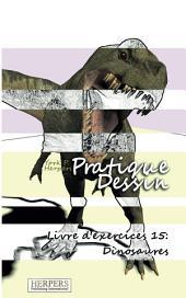 Pratique Dessin - Livre d'exercices 15: Dinosaures