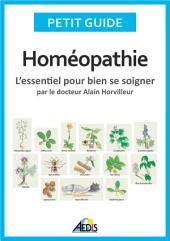 Homéopathie: L'essentiel pour bien se soigner - par le docteur Alain Horvilleur