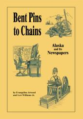 Bent Pins to Chains: Alaska and Its Newspapers