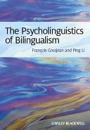 The Psycholinguistics of Bilingualism