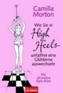 Wie Sie in High Heels unfallfrei ein Gl  hbirne auswechseln PDF