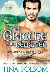 Ein Grieche zum Heiraten: Jenseits des Olymps - Buch 2