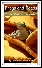 Frogs and Toads: In and Out of the Water: A 15-Minute Book