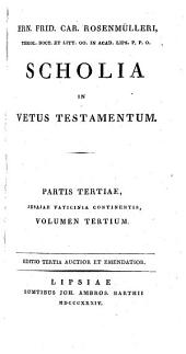 Scholia In Vetus Testamentum: Jesajae Vaticinia ; vol. 3, Volume 3, Issue 3