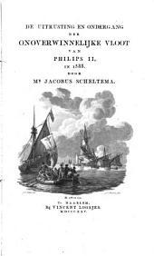 De uitrusting en ondergang der onoverwinnelijke vloot van Philips II. in 1588: Volume 1