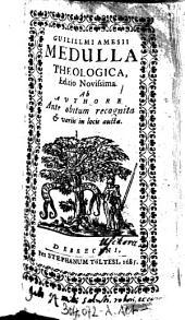 """""""Guilielmi Amesii"""" Medulla Theologica"""