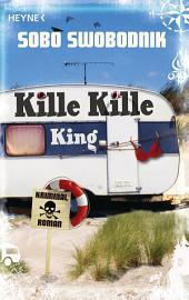 Kille Kille King: Kriminalroman