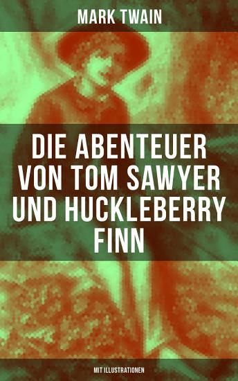 Die Abenteuer von Tom Sawyer und Huckleberry Finn  Mit Illustrationen  PDF