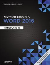 Shelly Cashman Microsoft Office 365 & Word 2016: Introductory